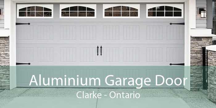 Aluminium Garage Door Clarke - Ontario