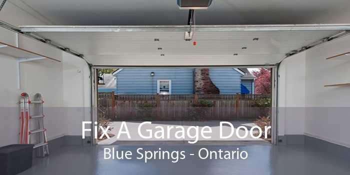 Fix A Garage Door Blue Springs - Ontario