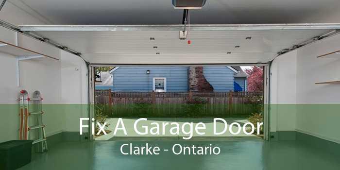 Fix A Garage Door Clarke - Ontario
