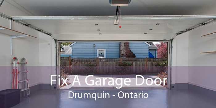 Fix A Garage Door Drumquin - Ontario