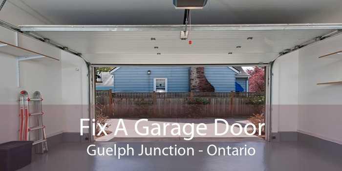 Fix A Garage Door Guelph Junction - Ontario