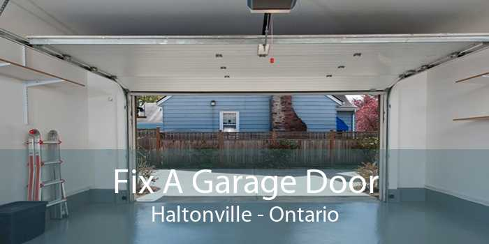 Fix A Garage Door Haltonville - Ontario