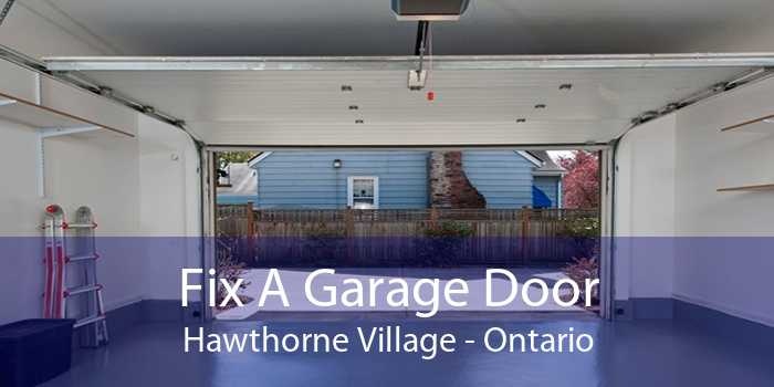 Fix A Garage Door Hawthorne Village - Ontario