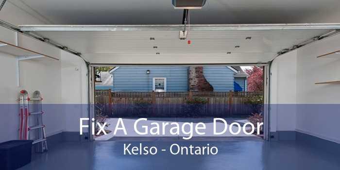 Fix A Garage Door Kelso - Ontario