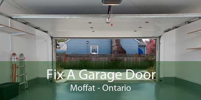Fix A Garage Door Moffat - Ontario