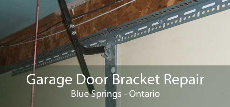 Garage Door Bracket Repair Blue Springs - Ontario