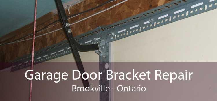 Garage Door Bracket Repair Brookville - Ontario