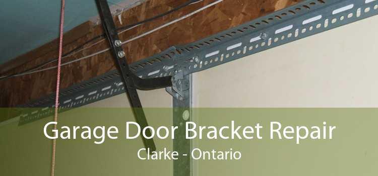 Garage Door Bracket Repair Clarke - Ontario
