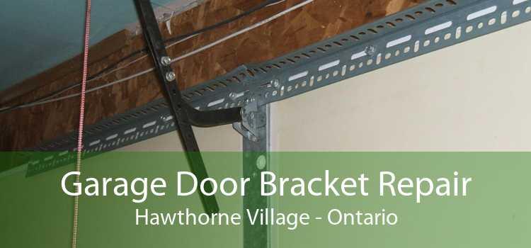 Garage Door Bracket Repair Hawthorne Village - Ontario