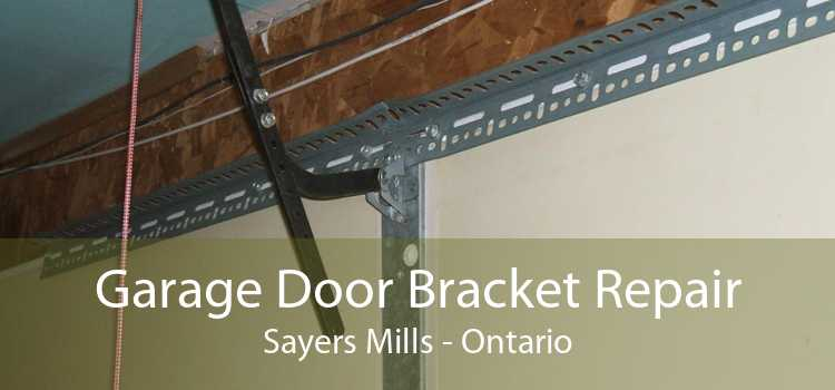 Garage Door Bracket Repair Sayers Mills - Ontario