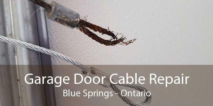 Garage Door Cable Repair Blue Springs - Ontario