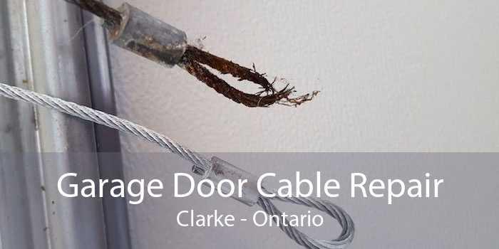 Garage Door Cable Repair Clarke - Ontario