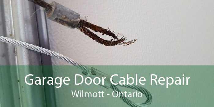 Garage Door Cable Repair Wilmott - Ontario