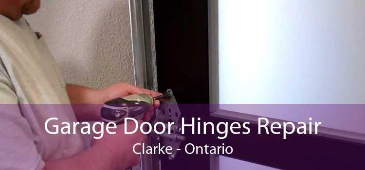 Garage Door Hinges Repair Clarke - Ontario