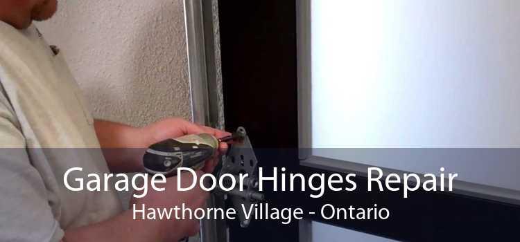 Garage Door Hinges Repair Hawthorne Village - Ontario