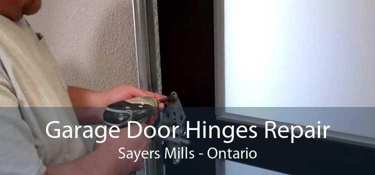 Garage Door Hinges Repair Sayers Mills - Ontario