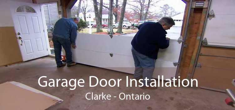 Garage Door Installation Clarke - Ontario