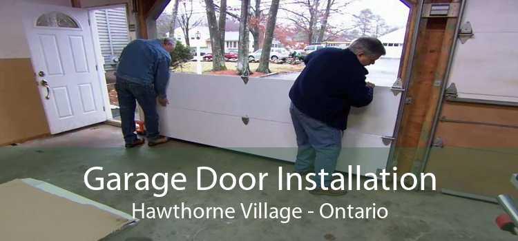 Garage Door Installation Hawthorne Village - Ontario
