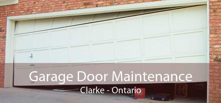 Garage Door Maintenance Clarke - Ontario