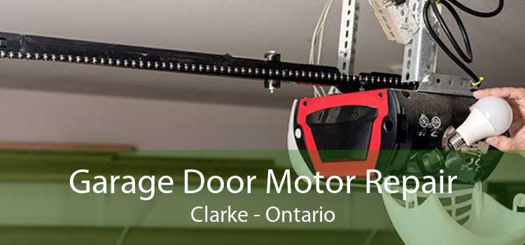 Garage Door Motor Repair Clarke - Ontario