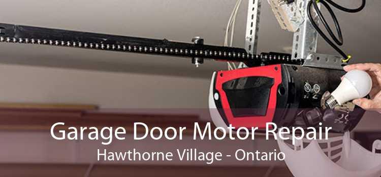 Garage Door Motor Repair Hawthorne Village - Ontario