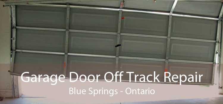 Garage Door Off Track Repair Blue Springs - Ontario