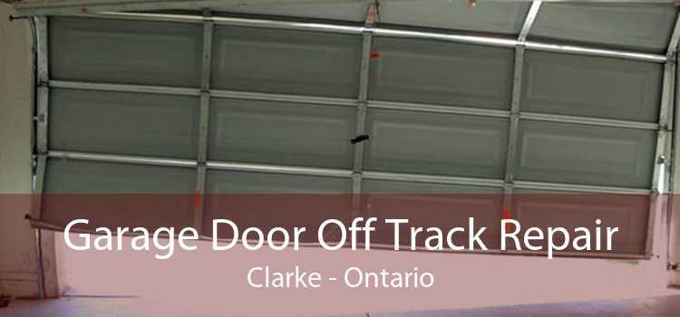 Garage Door Off Track Repair Clarke - Ontario