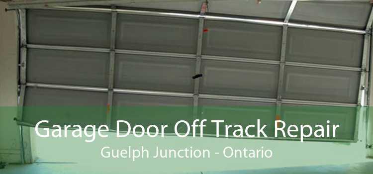 Garage Door Off Track Repair Guelph Junction - Ontario