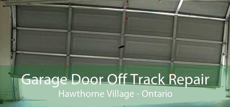 Garage Door Off Track Repair Hawthorne Village - Ontario