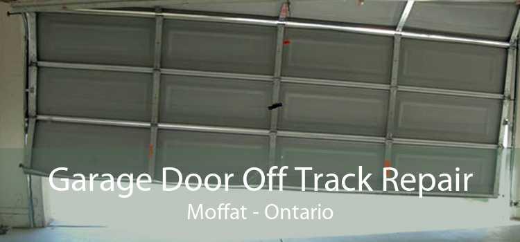 Garage Door Off Track Repair Moffat - Ontario