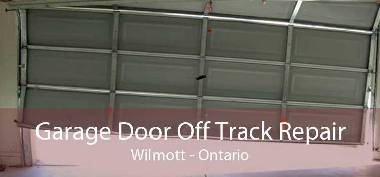 Garage Door Off Track Repair Wilmott - Ontario