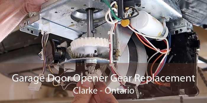 Garage Door Opener Gear Replacement Clarke - Ontario