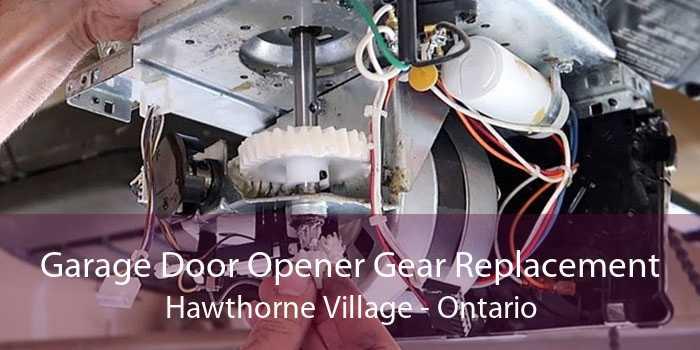Garage Door Opener Gear Replacement Hawthorne Village - Ontario