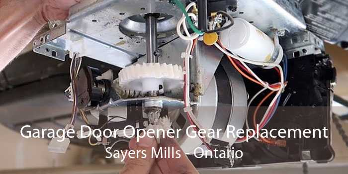Garage Door Opener Gear Replacement Sayers Mills - Ontario