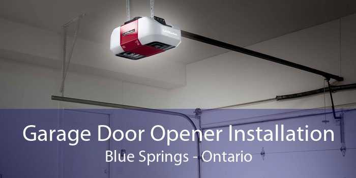 Garage Door Opener Installation Blue Springs - Ontario