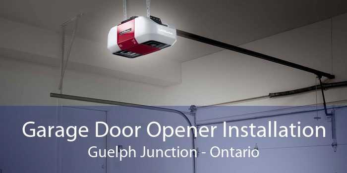Garage Door Opener Installation Guelph Junction - Ontario