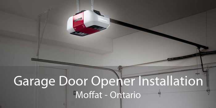 Garage Door Opener Installation Moffat - Ontario