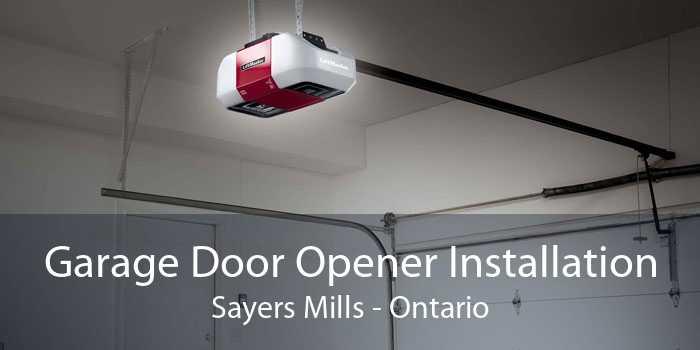 Garage Door Opener Installation Sayers Mills - Ontario