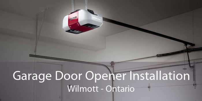 Garage Door Opener Installation Wilmott - Ontario