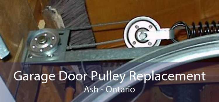 Garage Door Pulley Replacement Ash - Ontario