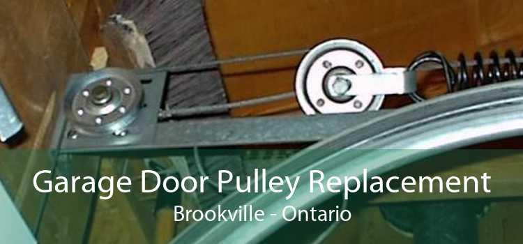 Garage Door Pulley Replacement Brookville - Ontario