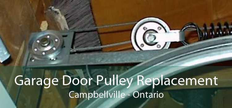 Garage Door Pulley Replacement Campbellville - Ontario