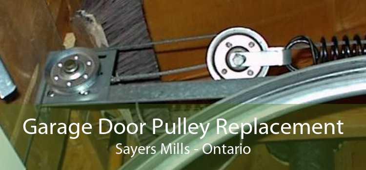 Garage Door Pulley Replacement Sayers Mills - Ontario