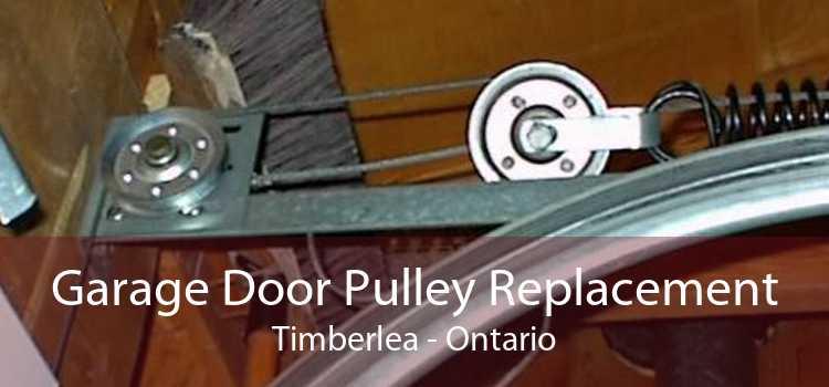 Garage Door Pulley Replacement Timberlea - Ontario