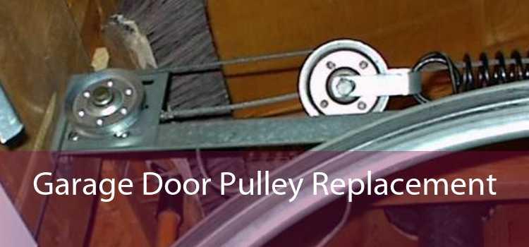 Garage Door Pulley Replacement