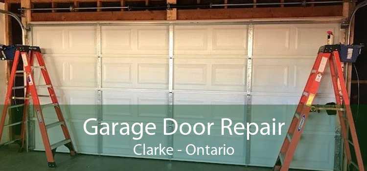 Garage Door Repair Clarke - Ontario