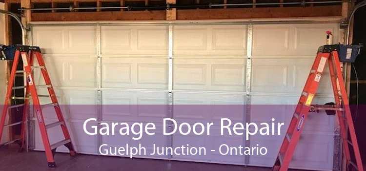 Garage Door Repair Guelph Junction - Ontario