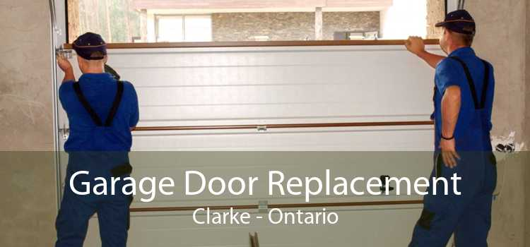 Garage Door Replacement Clarke - Ontario