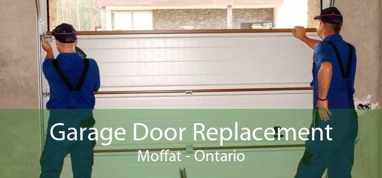 Garage Door Replacement Moffat - Ontario