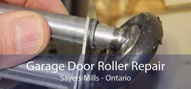 Garage Door Roller Repair Sayers Mills - Ontario
